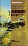 Thunderbolt! The Fabulous U.S. 56th Fighter Group (1990)  by Robert S. Johnson with Martin Caidin