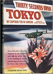 Thirty Seconds Over Tokyo (??)  by Captain Ted Lawson & Robert Considine (Ed.)    Can't be certain, but it was an early edition... probably 2nd or...