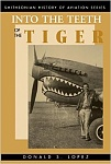 Into the Teeth of the Tiger  Smithsonian History of Aviation Series  by Donald S. Lopez, Sr.