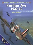 Hurricane Aces 1939-1940  Aircraft of the Aces #18  by Tony Holmes  Osprey Publishing, Ltd (1998)