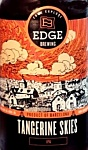 Click image for larger version.  Name:edge-brewing-tangerine-skies_15335500839182_p.jpg Views:35 Size:29.5 KB ID:260379